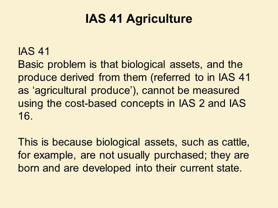 IAS 41 Agriculture IAS 41.