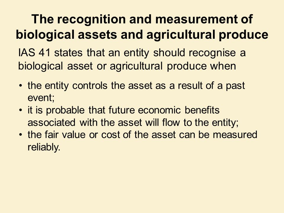 The recognition and measurement of biological assets and agricultural produce