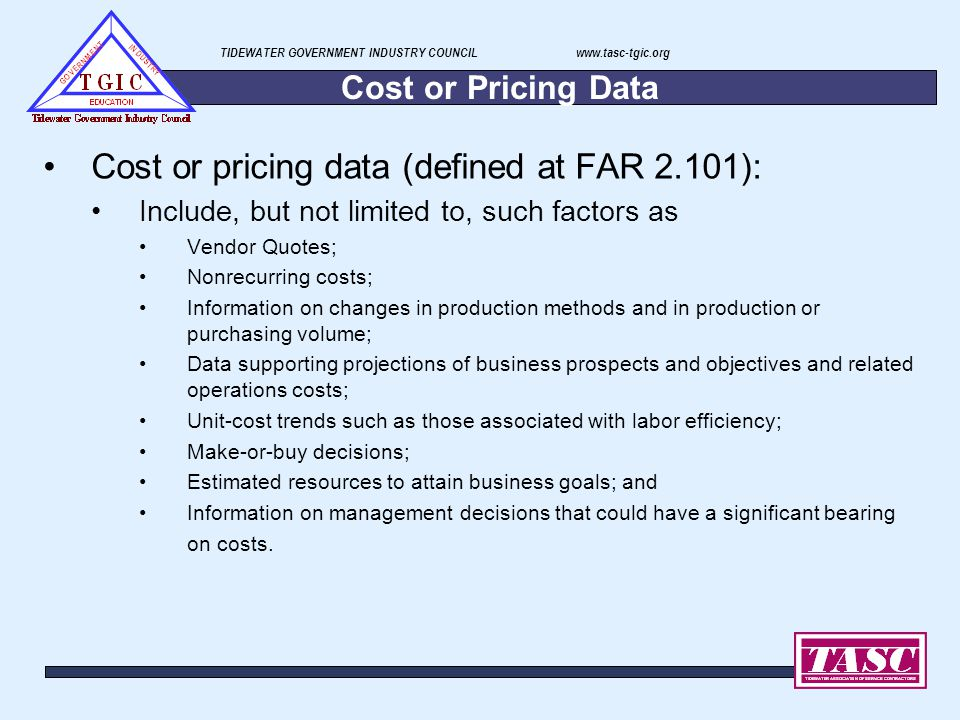 Cost or pricing data (defined at FAR 2.101):