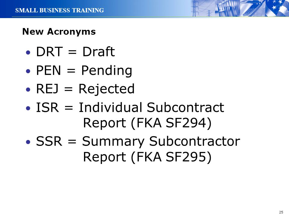 ISR = Individual Subcontract Report (FKA SF294)