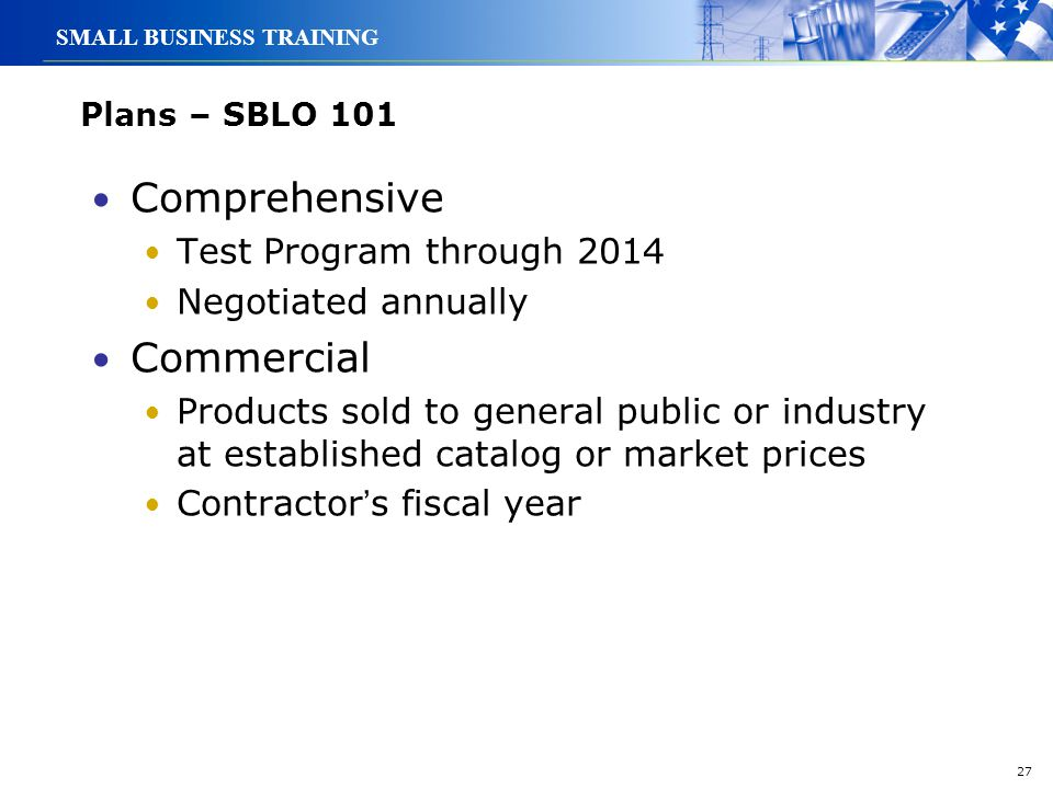 Comprehensive Commercial Test Program through 2014 Negotiated annually