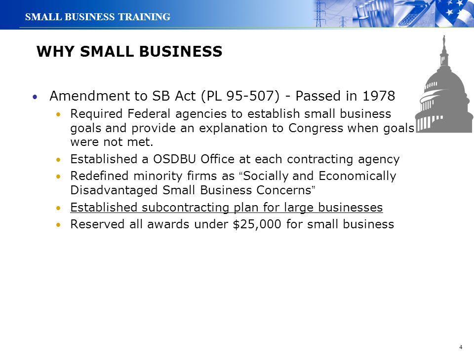 WHY SMALL BUSINESS Amendment to SB Act (PL 95-507) - Passed in 1978
