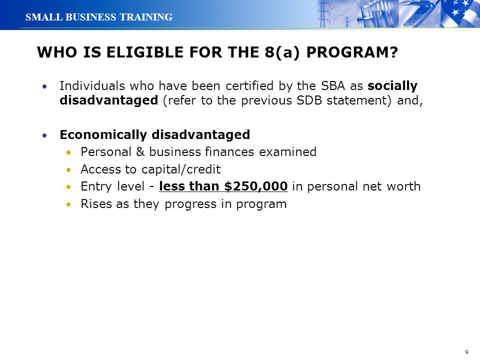 WHO IS ELIGIBLE FOR THE 8(a) PROGRAM