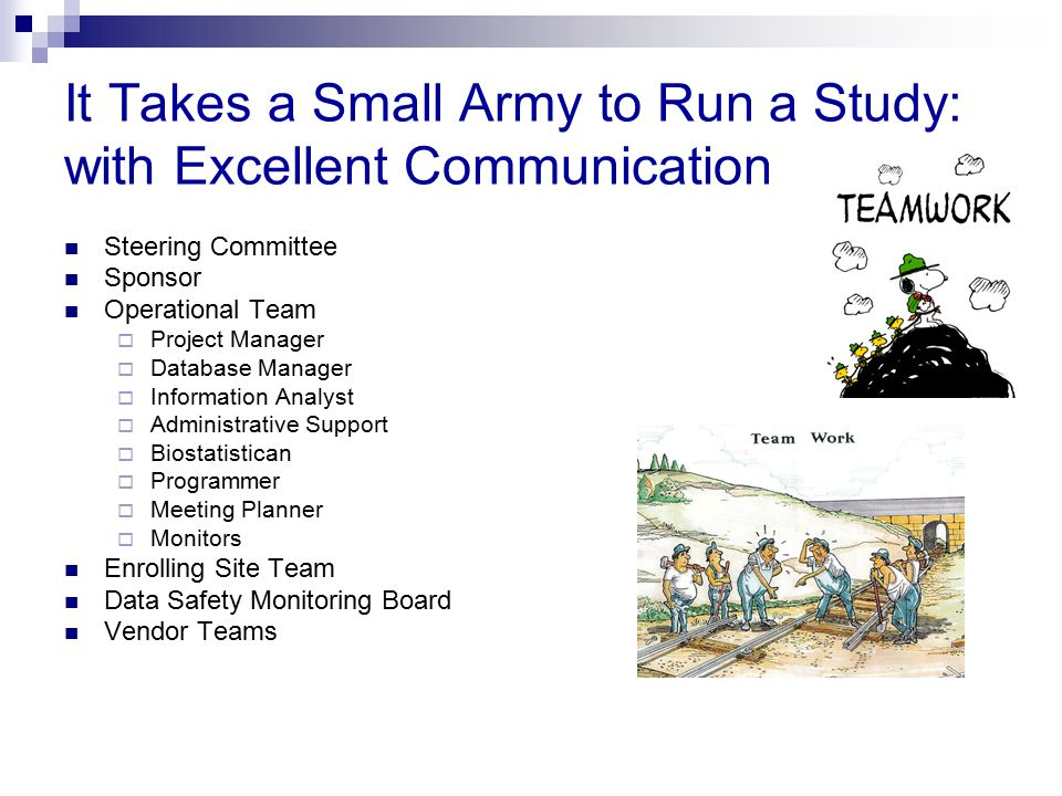It Takes a Small Army to Run a Study: with Excellent Communication