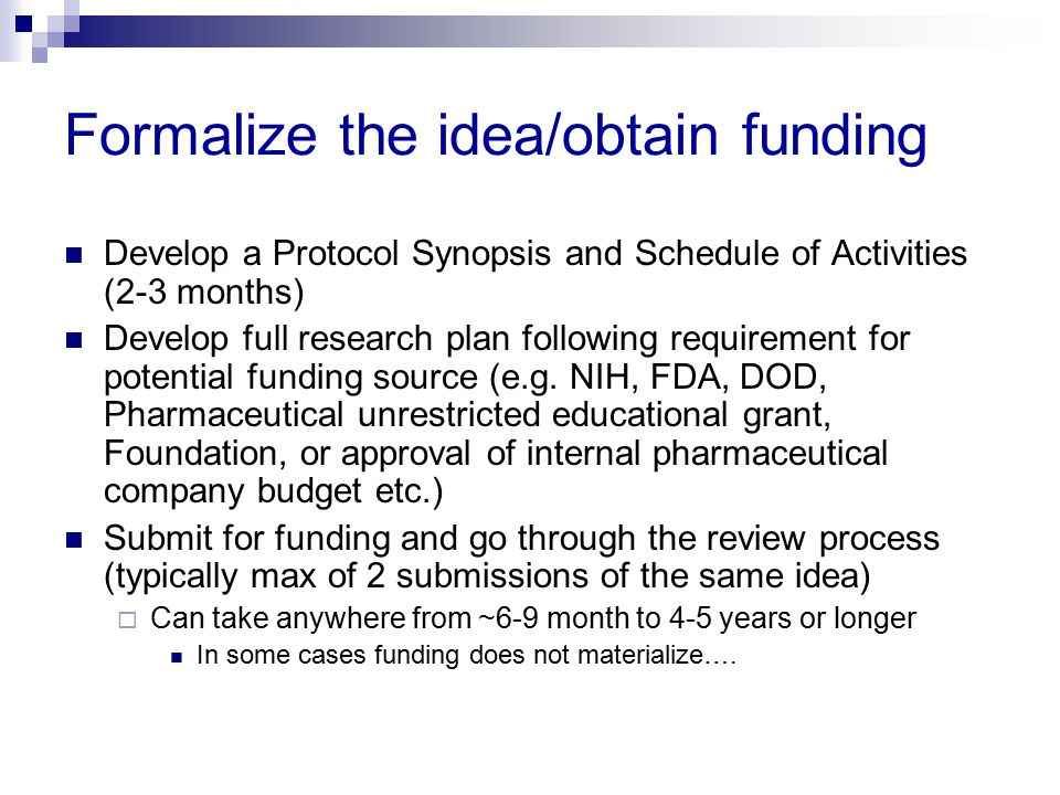 Formalize the idea/obtain funding