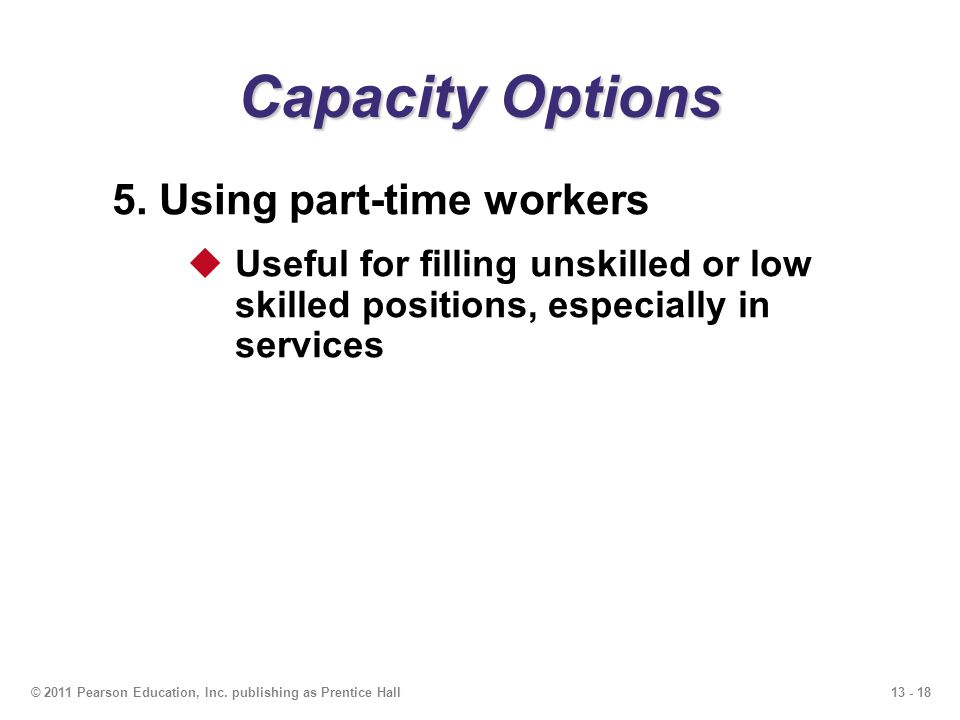 Capacity Options 5. Using part-time workers