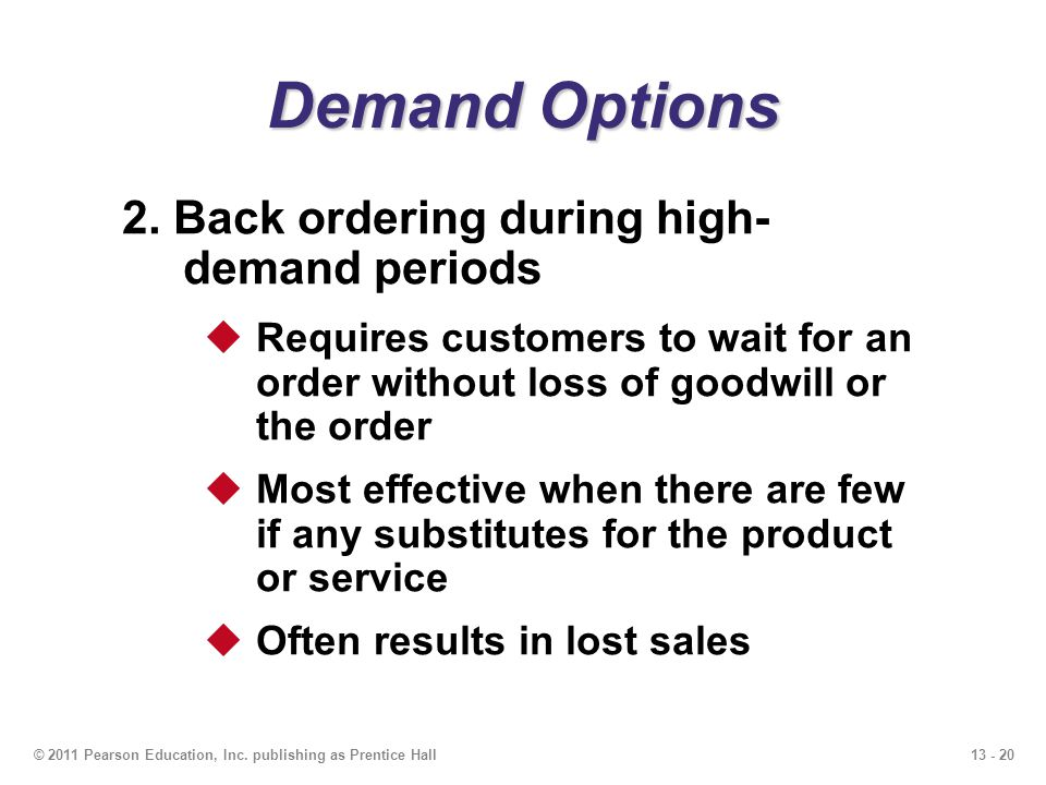 Demand Options 2. Back ordering during high- demand periods