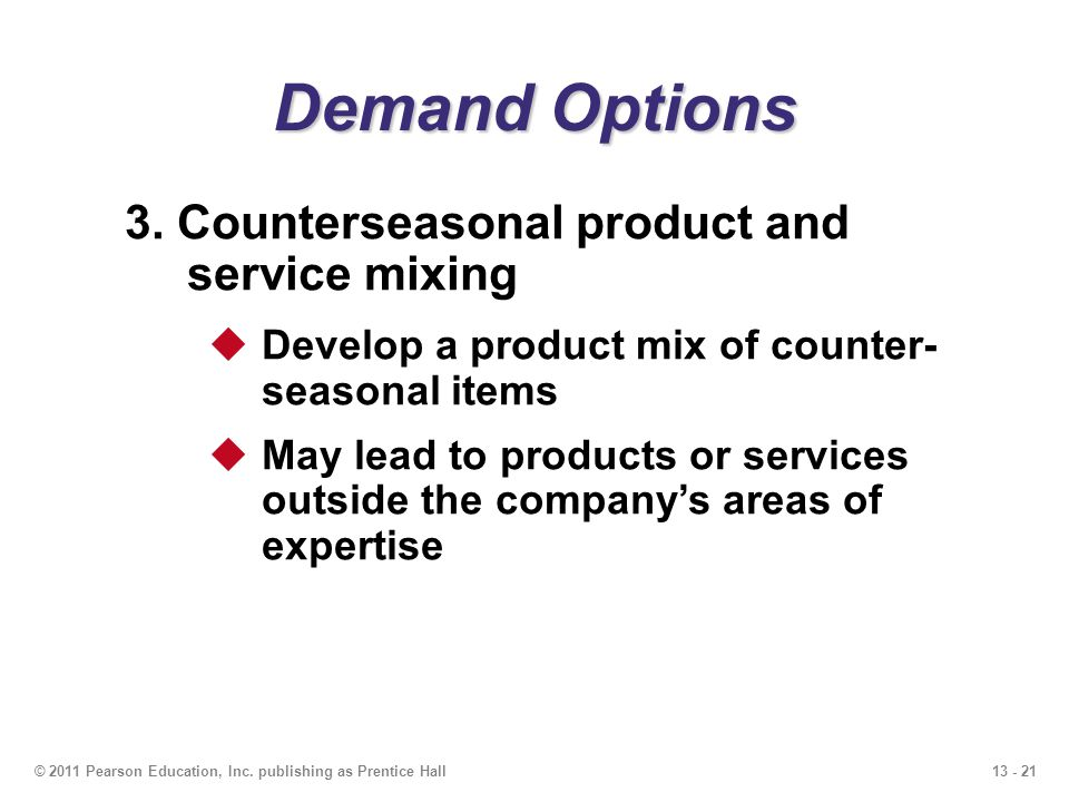 Demand Options 3. Counterseasonal product and service mixing