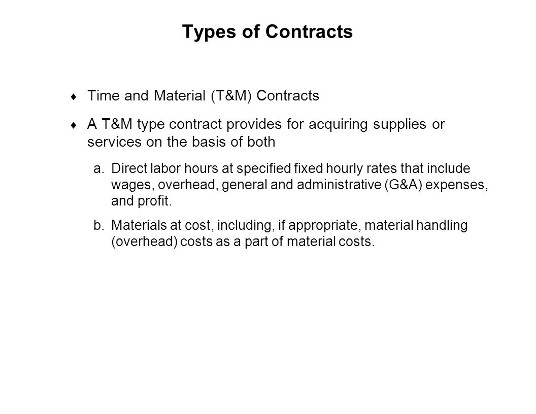 Types of Contracts Time and Material (T&M) Contracts