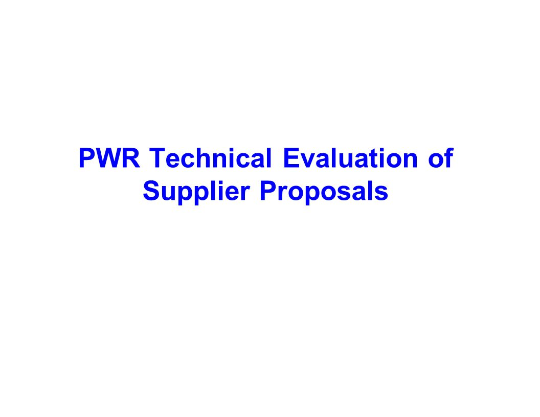 PWR Technical Evaluation of Supplier Proposals