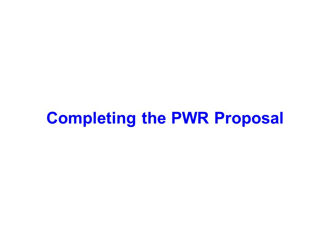 Completing the PWR Proposal