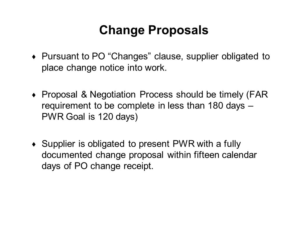 Change Proposals Pursuant to PO Changes clause, supplier obligated to place change notice into work.