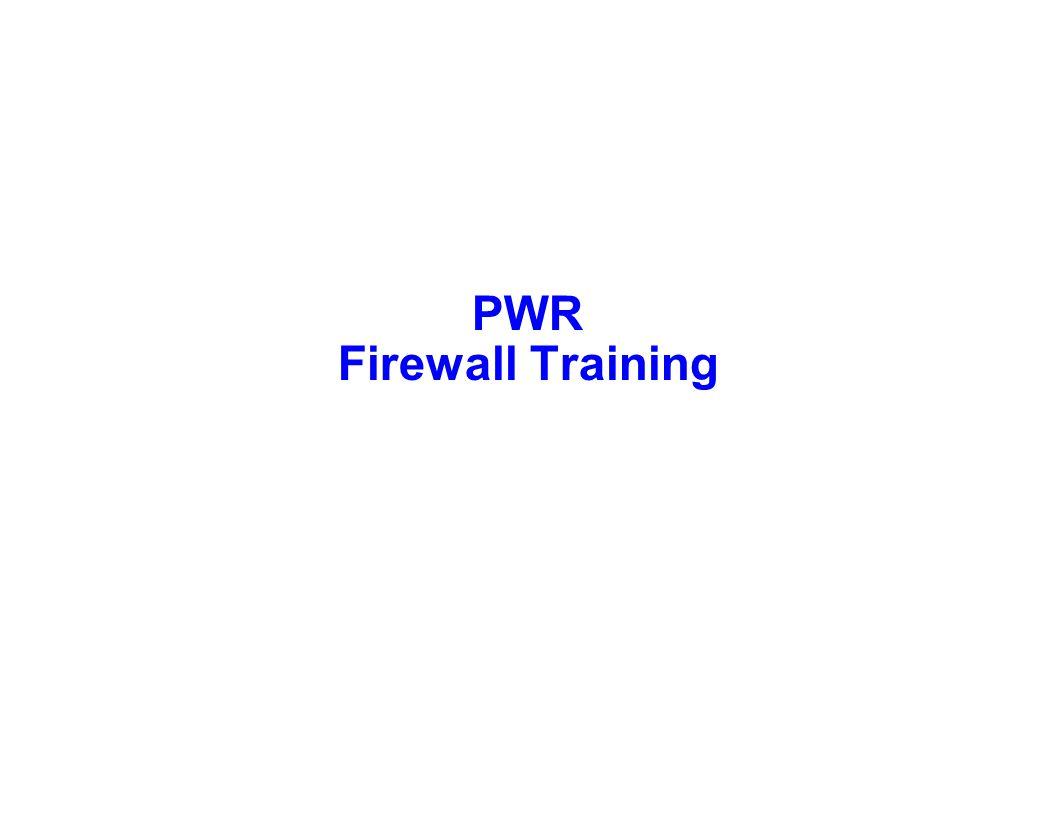 PWR Firewall Training