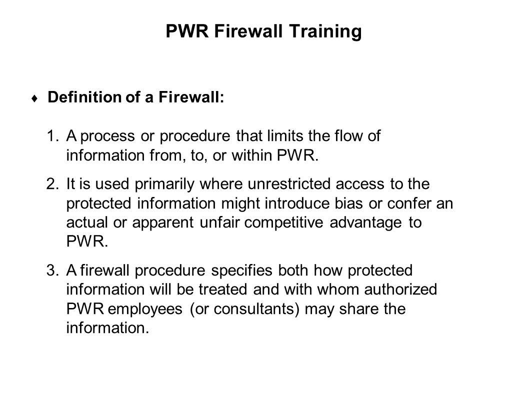 PWR Firewall Training Definition of a Firewall: