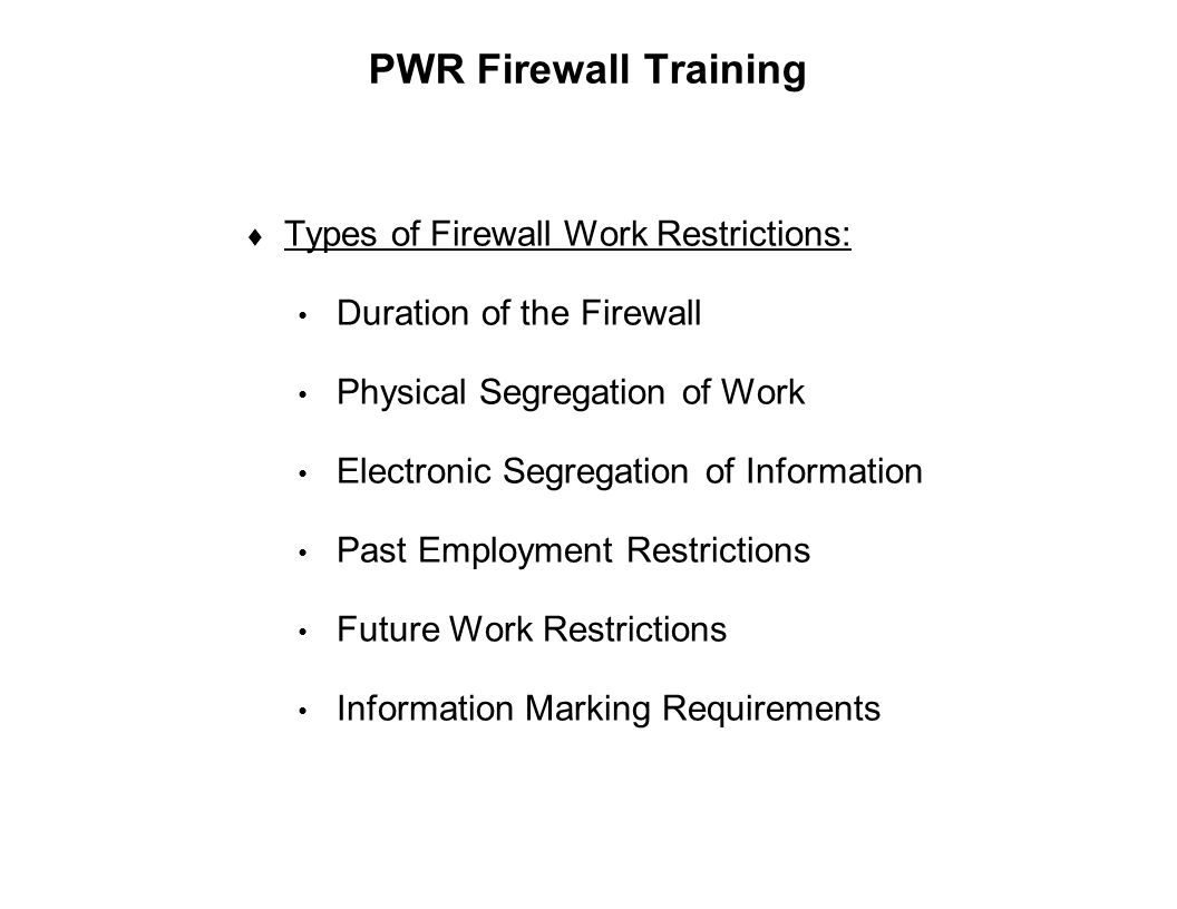 PWR Firewall Training Types of Firewall Work Restrictions: