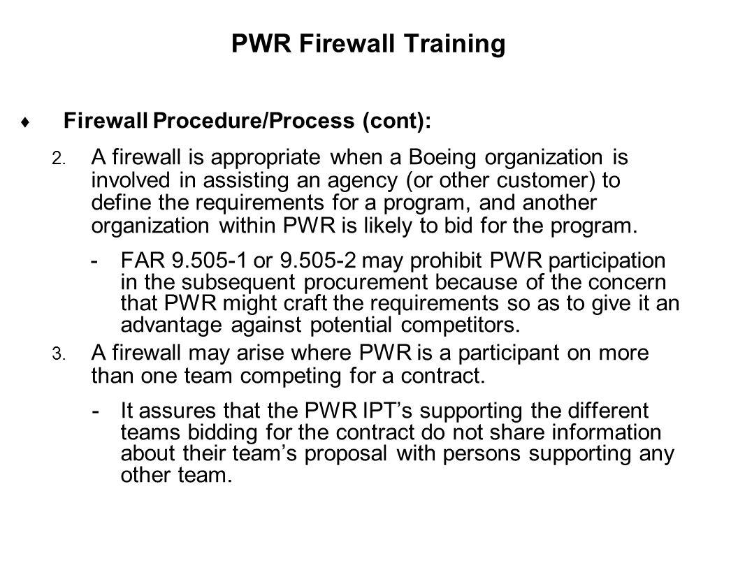 PWR Firewall Training Firewall Procedure/Process (cont):