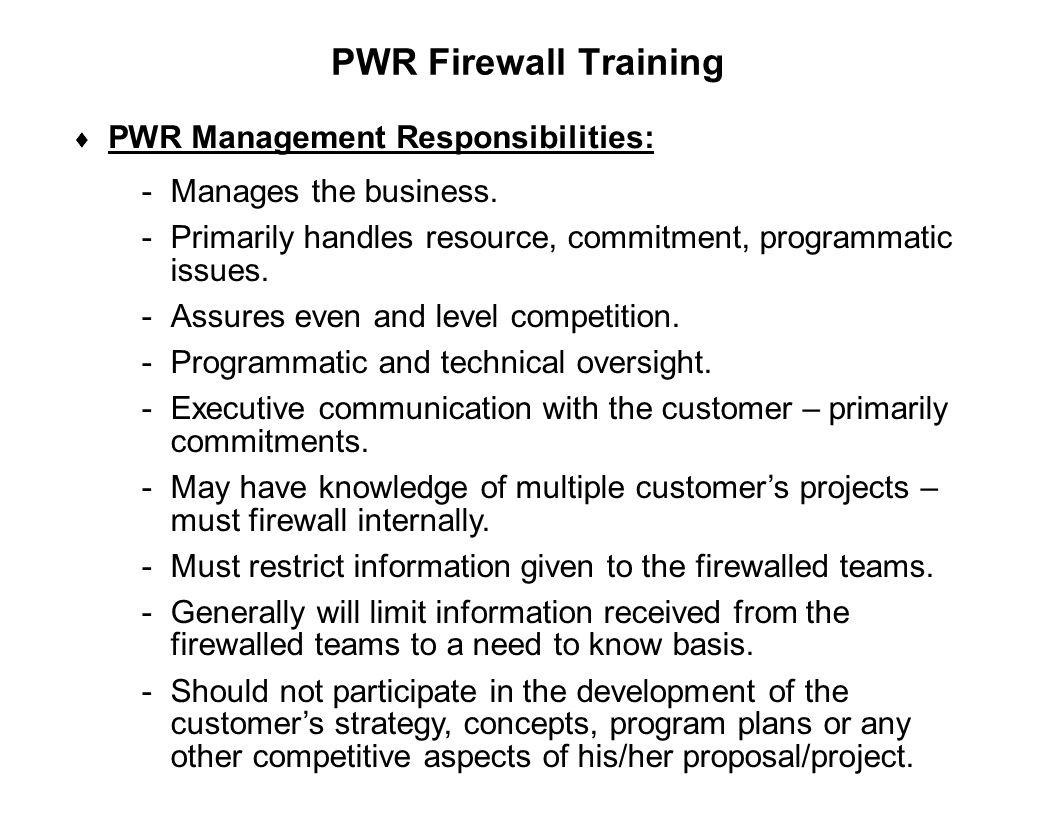 PWR Firewall Training PWR Management Responsibilities: