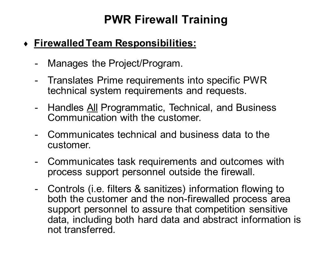 PWR Firewall Training Firewalled Team Responsibilities:
