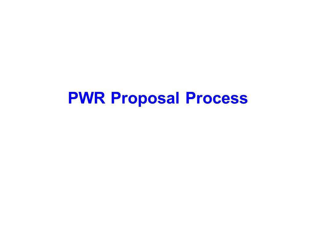 PWR Proposal Process