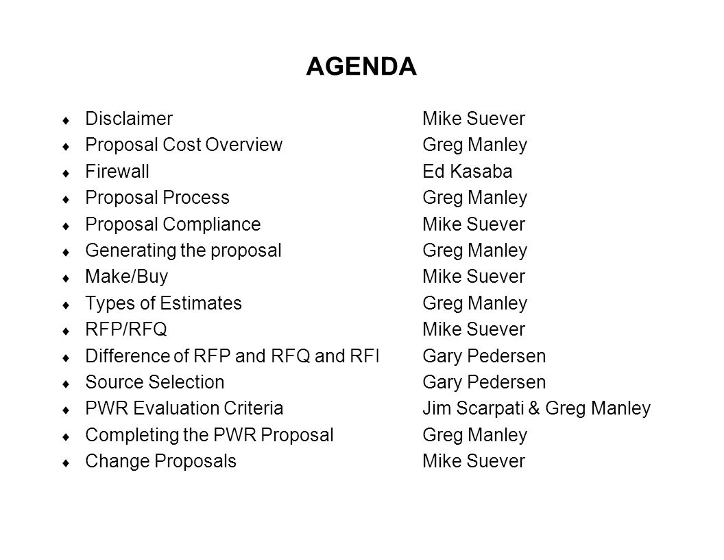 AGENDA Disclaimer Mike Suever Proposal Cost Overview Greg Manley