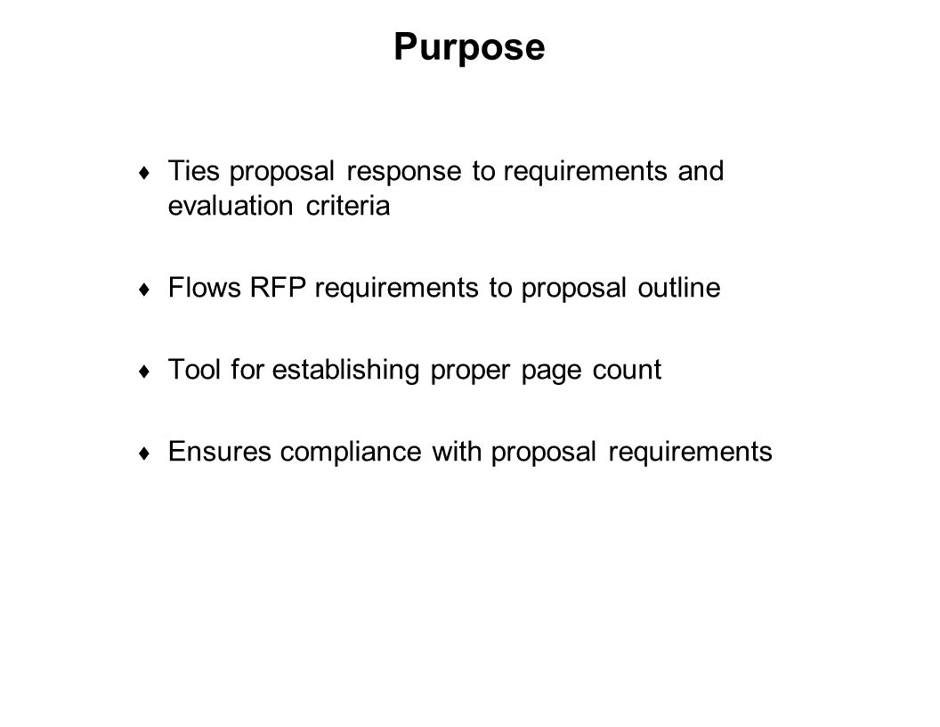 Purpose Ties proposal response to requirements and evaluation criteria