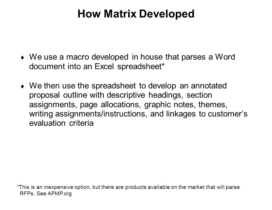 How Matrix Developed We use a macro developed in house that parses a Word document into an Excel spreadsheet*