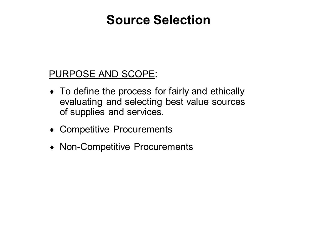 Source Selection PURPOSE AND SCOPE: