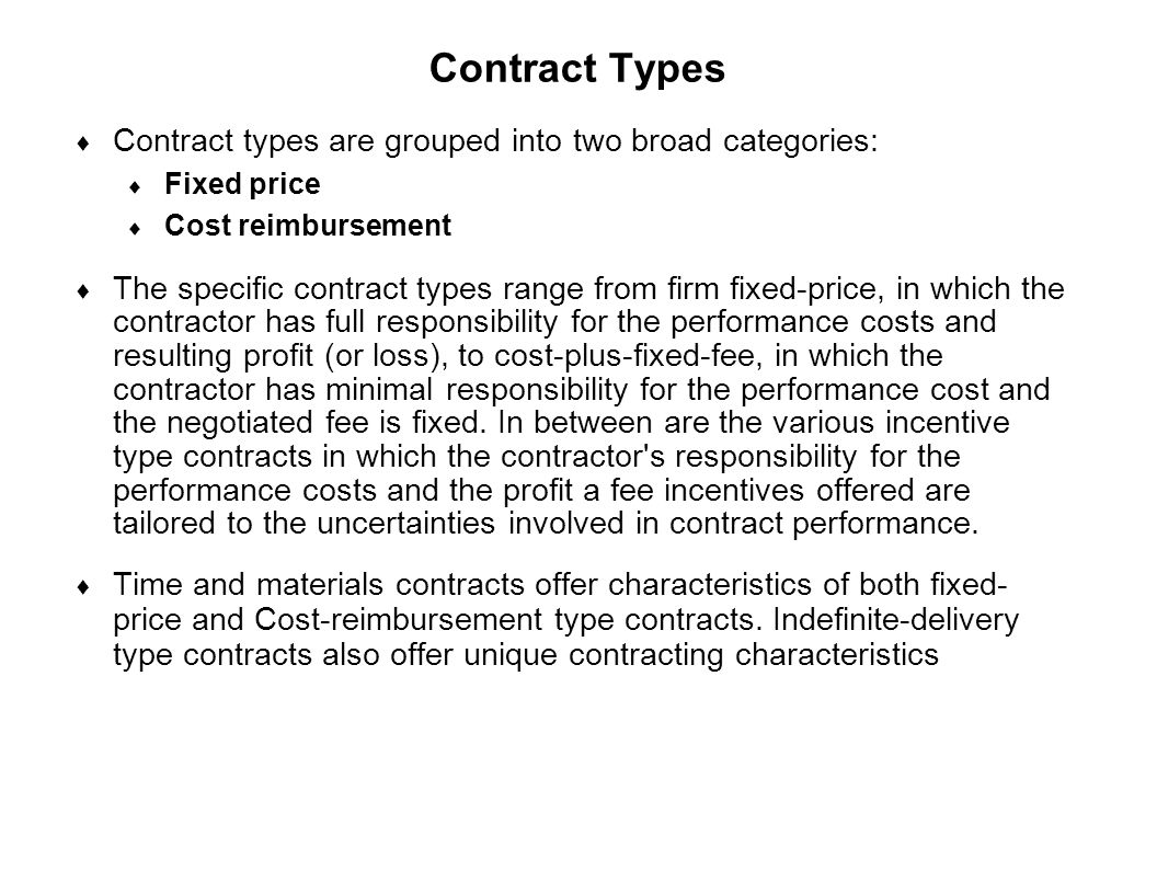 Contract Types Contract types are grouped into two broad categories: