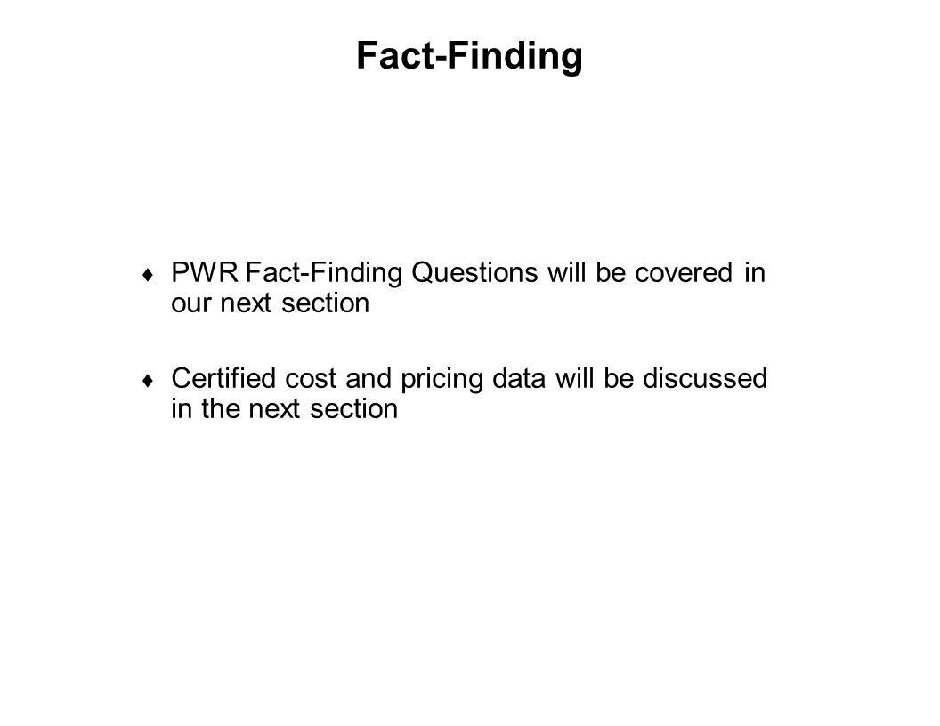 Fact-Finding PWR Fact-Finding Questions will be covered in our next section.