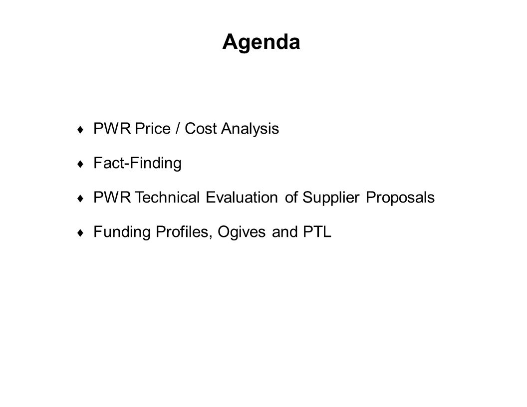 Agenda PWR Price / Cost Analysis Fact-Finding
