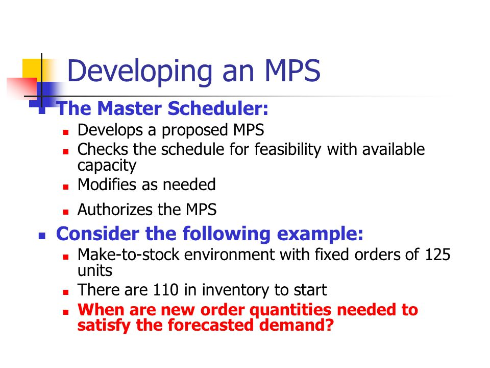 Developing an MPS The Master Scheduler: