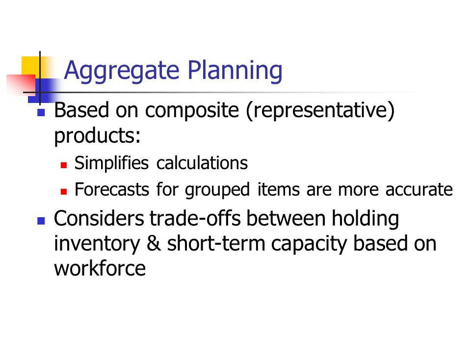 Aggregate Planning Based on composite (representative) products: