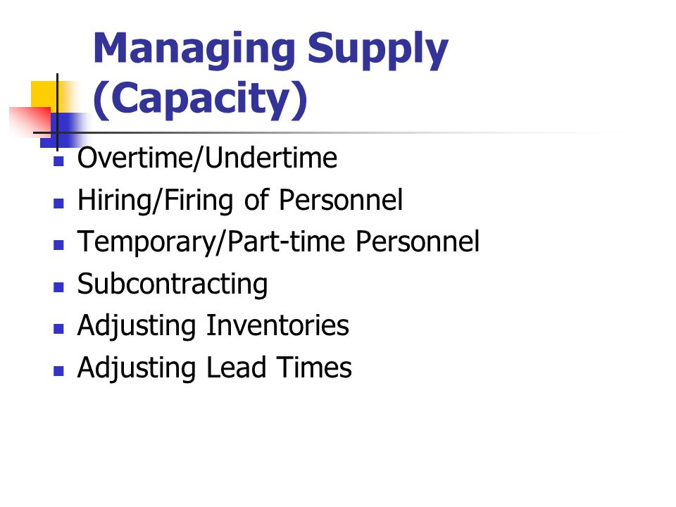 Managing Supply (Capacity)