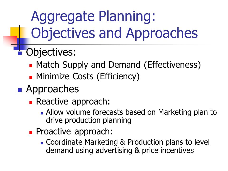 Aggregate Planning: Objectives and Approaches
