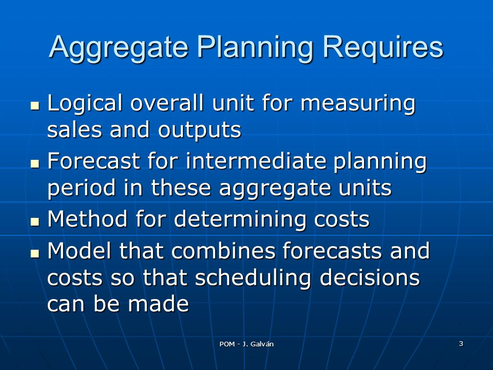 Aggregate Planning Requires