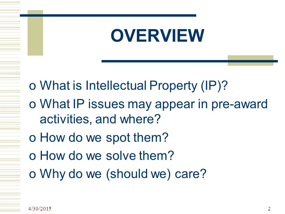 OVERVIEW What is Intellectual Property (IP)