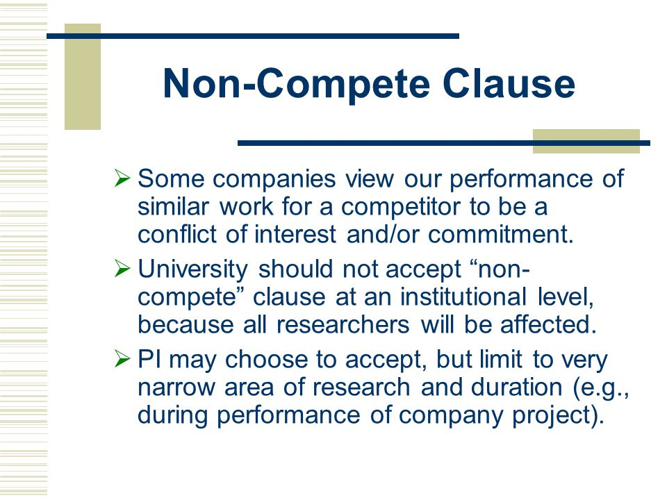 Non-Compete Clause Some companies view our performance of similar work for a competitor to be a conflict of interest and/or commitment.