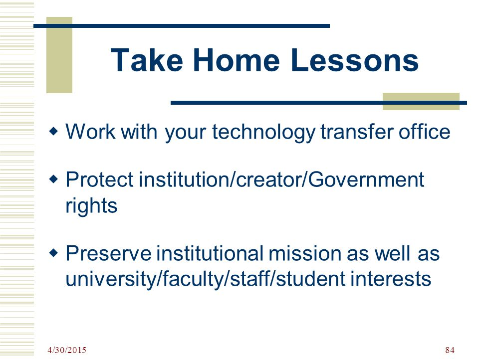 Take Home Lessons Work with your technology transfer office