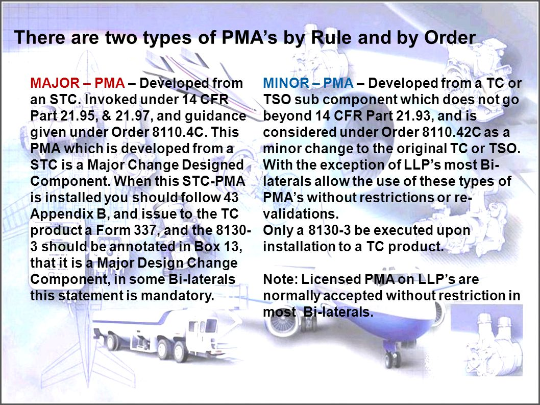 There are two types of PMA's by Rule and by Order