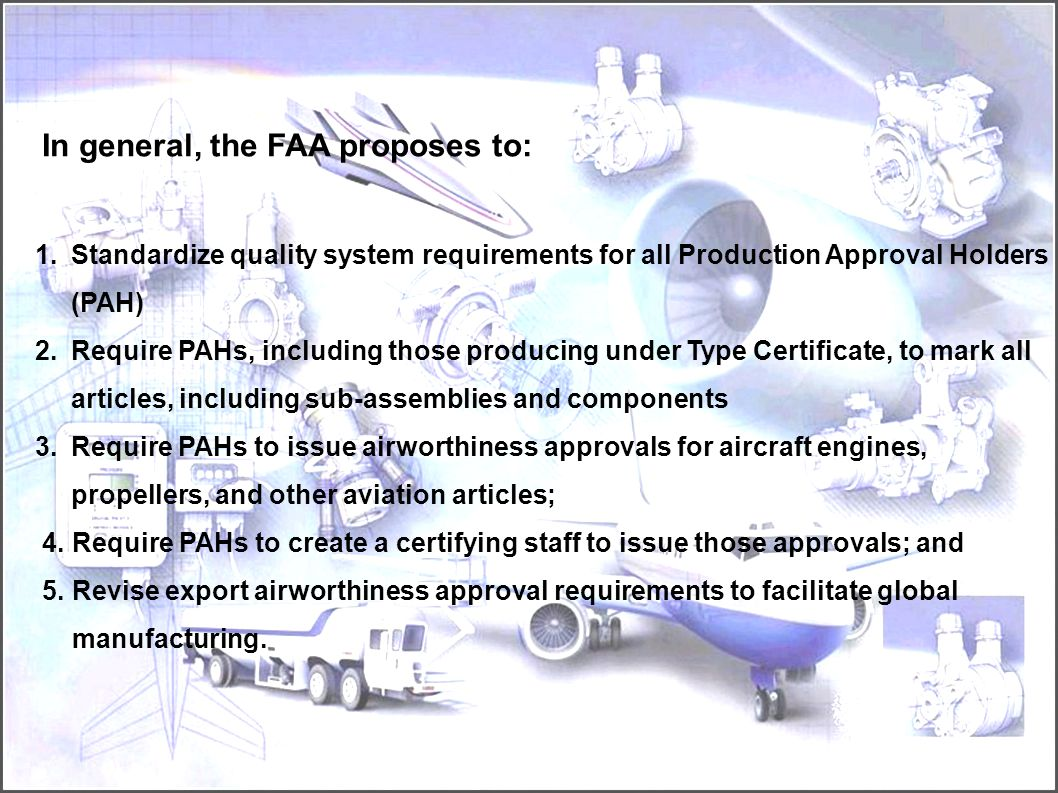 In general, the FAA proposes to: