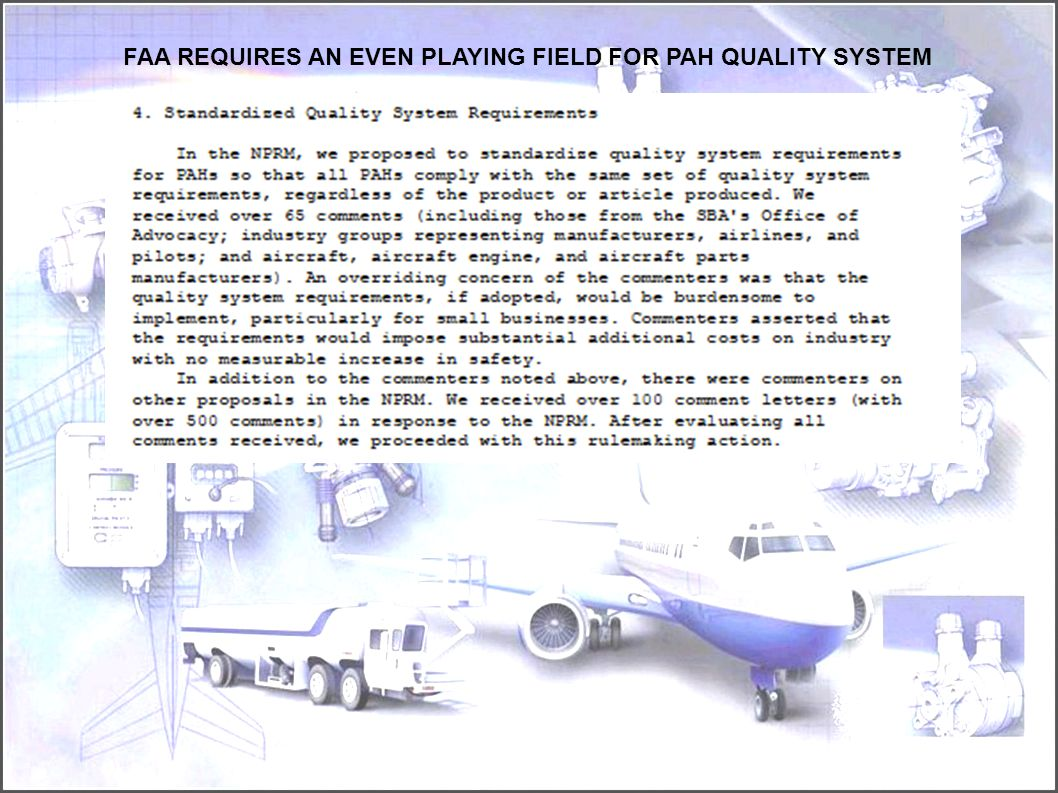FAA REQUIRES AN EVEN PLAYING FIELD FOR PAH QUALITY SYSTEM