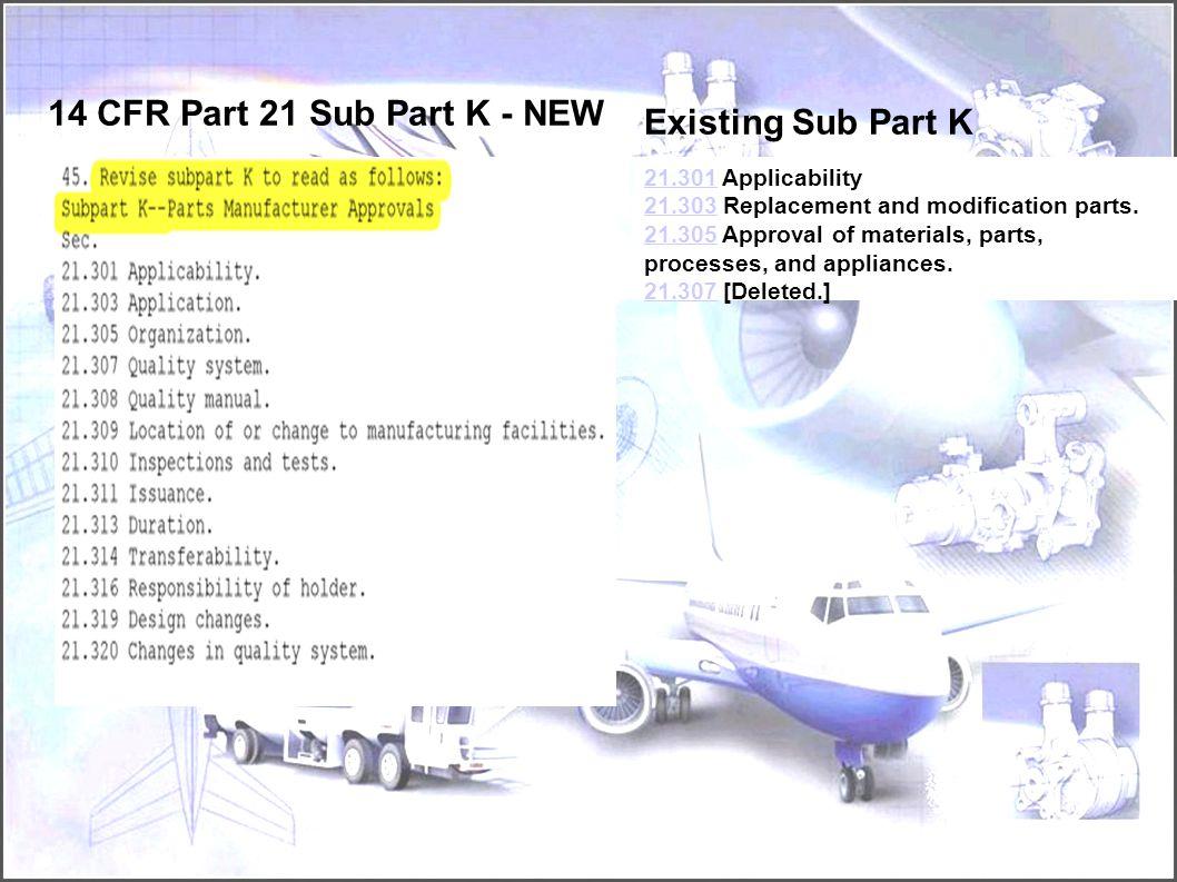 14 CFR Part 21 Sub Part K - NEW Existing Sub Part K