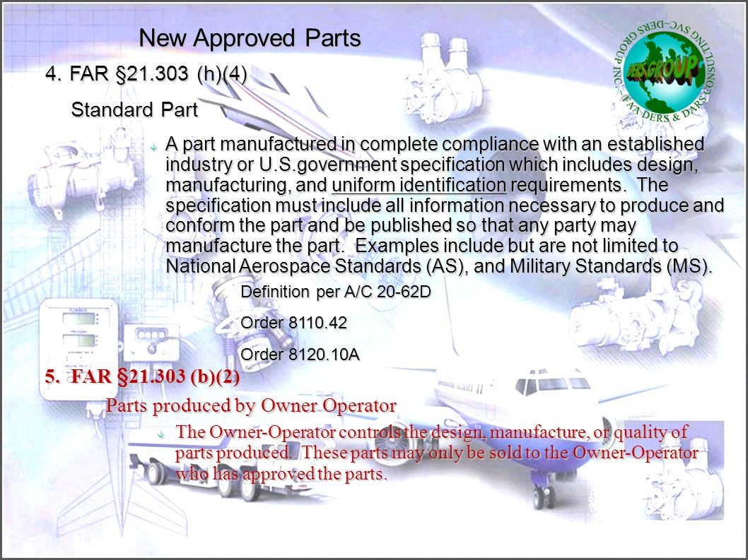 New Approved Parts 4. FAR §21.303 (h)(4)‏ Standard Part