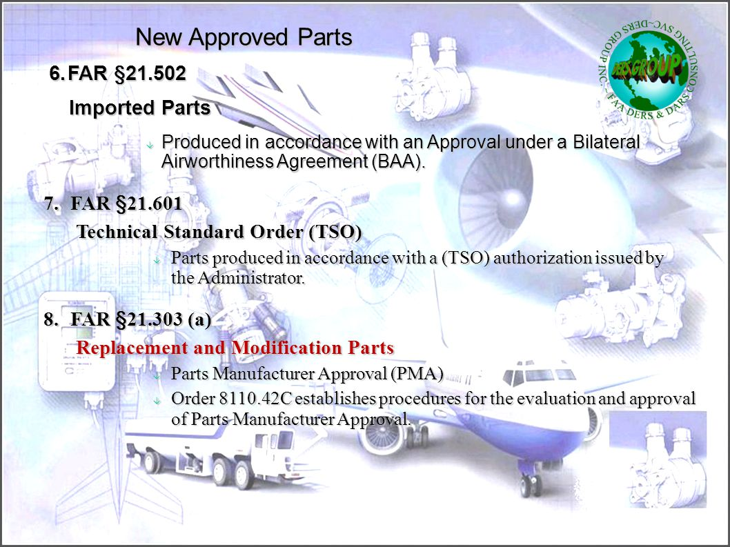 New Approved Parts Imported Parts 7. FAR §21.601
