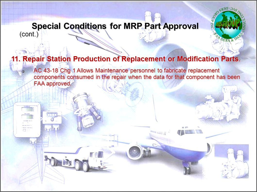 Special Conditions for MRP Part Approval (cont.)‏