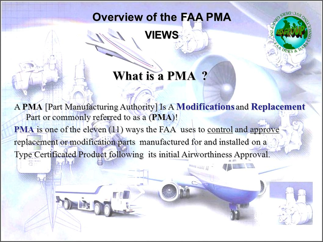 What is a PMA Overview of the FAA PMA VIEWS