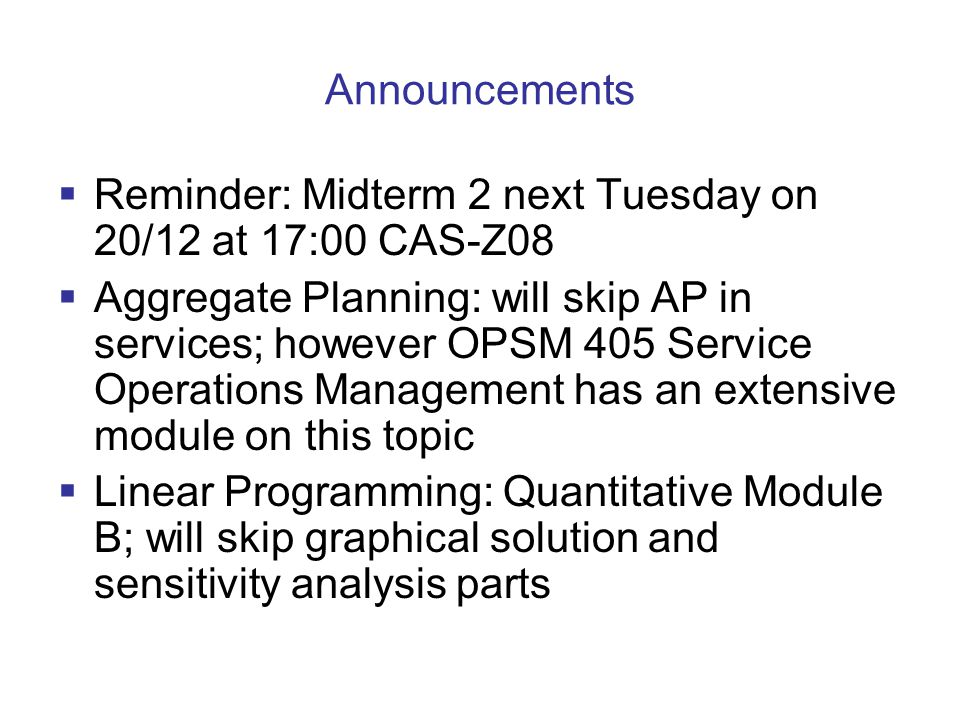 Announcements Reminder: Midterm 2 next Tuesday on 20/12 at 17:00 CAS-Z08.