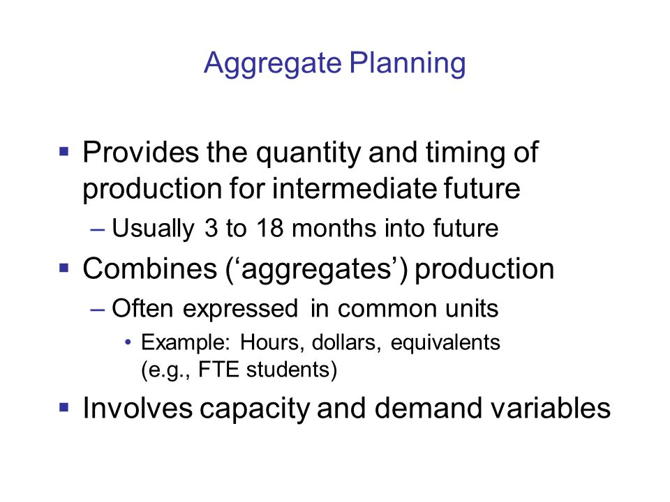 Provides the quantity and timing of production for intermediate future