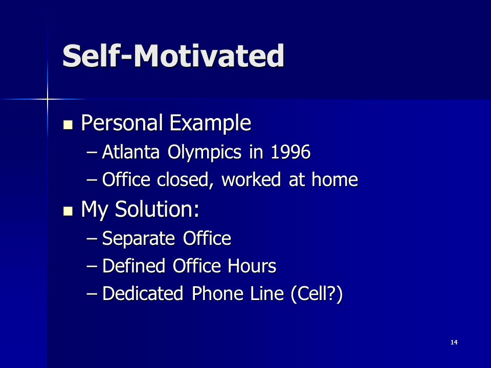 Self-Motivated Personal Example My Solution: Atlanta Olympics in 1996