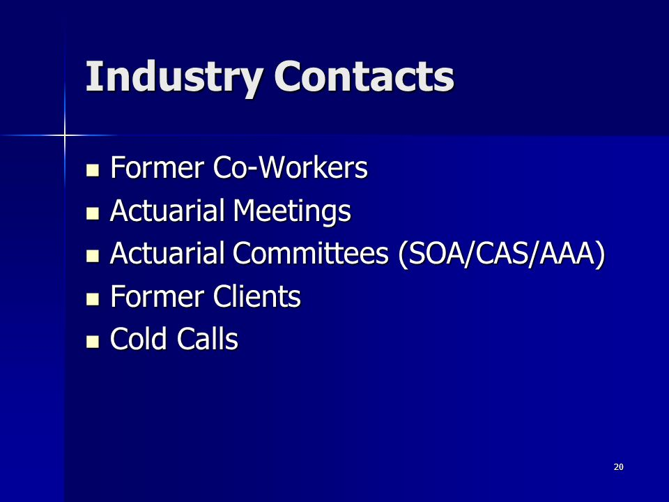 Industry Contacts Former Co-Workers Actuarial Meetings